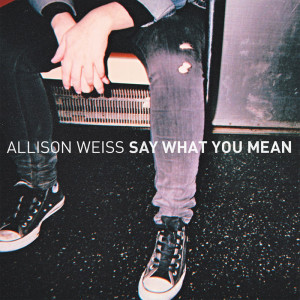 allison weiss say what you mean